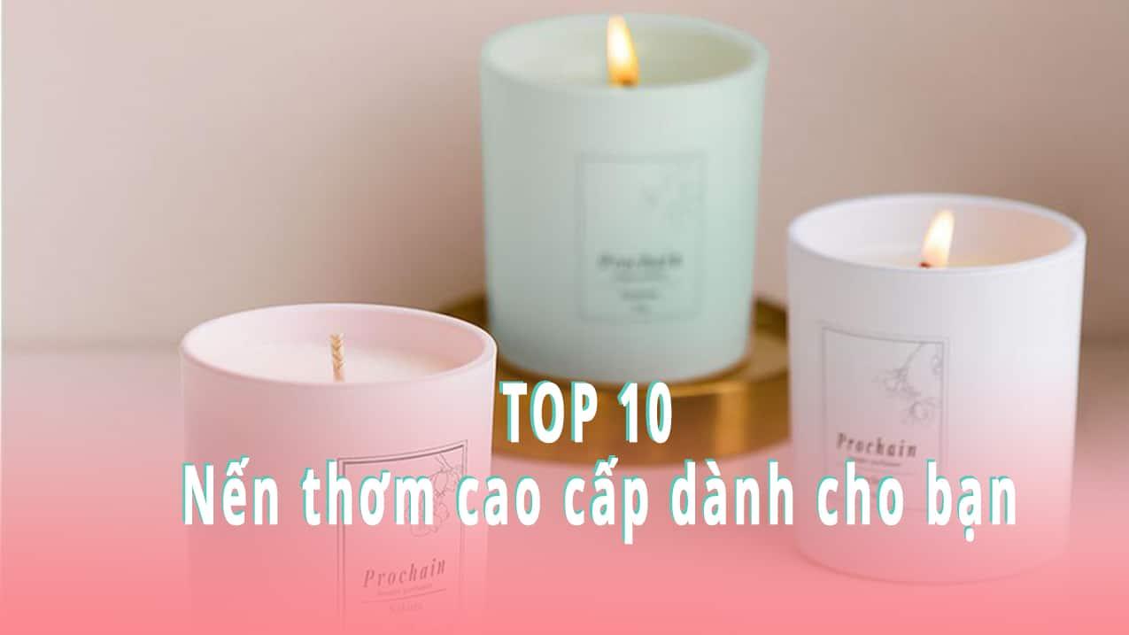 Top 10 nến thơm cao cấp dành cho không gian nhà bạn
