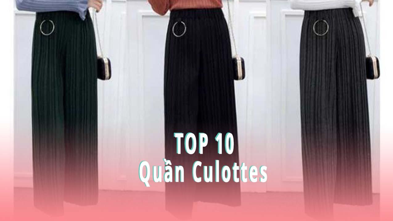 Top 10 quần Culottes nhất định nên có trong tủ đồ