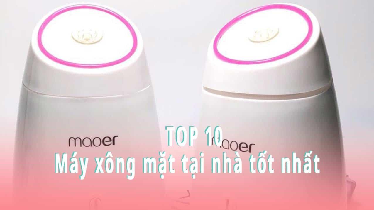 Top 10 máy xông mặt tại nhà tốt nhất